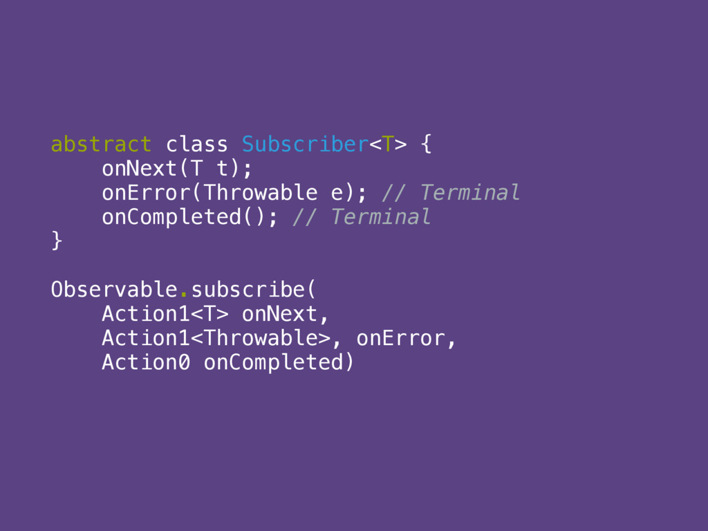 abstract class Subscriber<T> { 