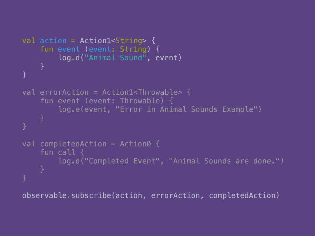 val action = Action1<String> { 
