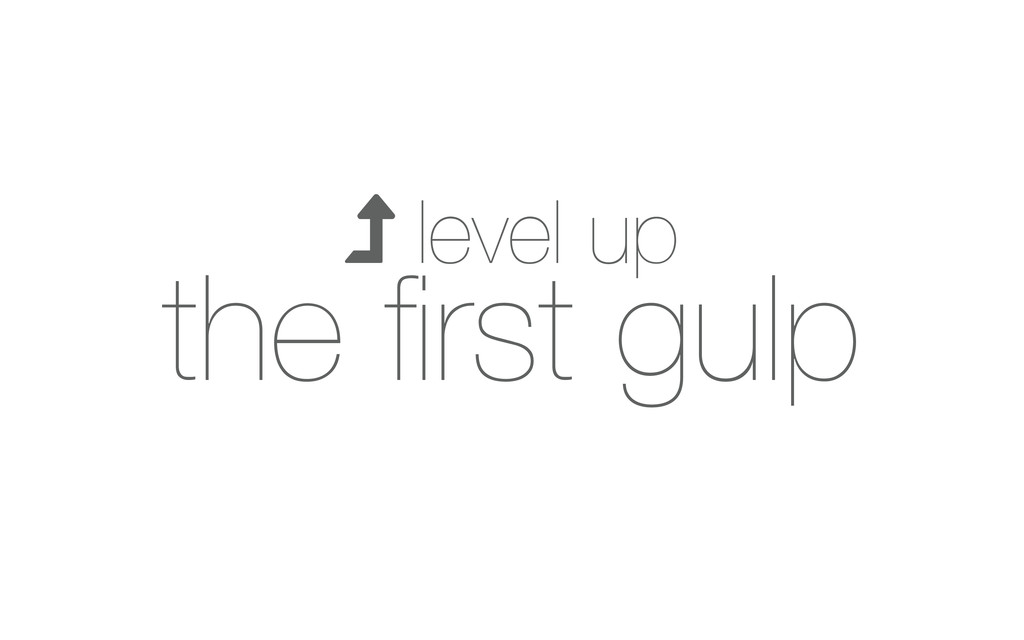  level up the first gulp