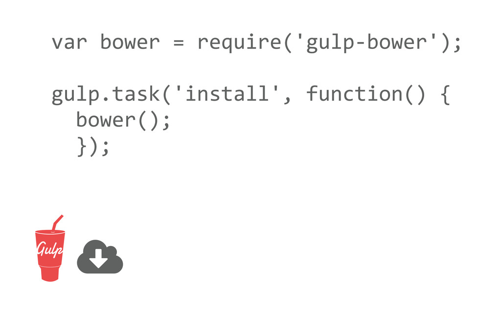 var bower = require('gulp-‐bower'); g...