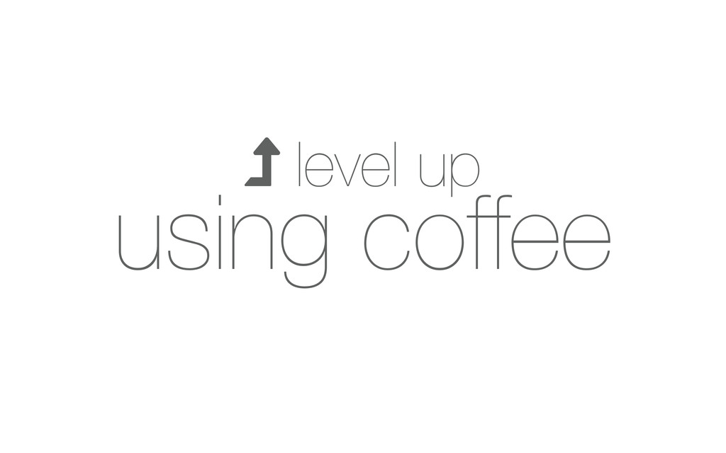  level up using coffee