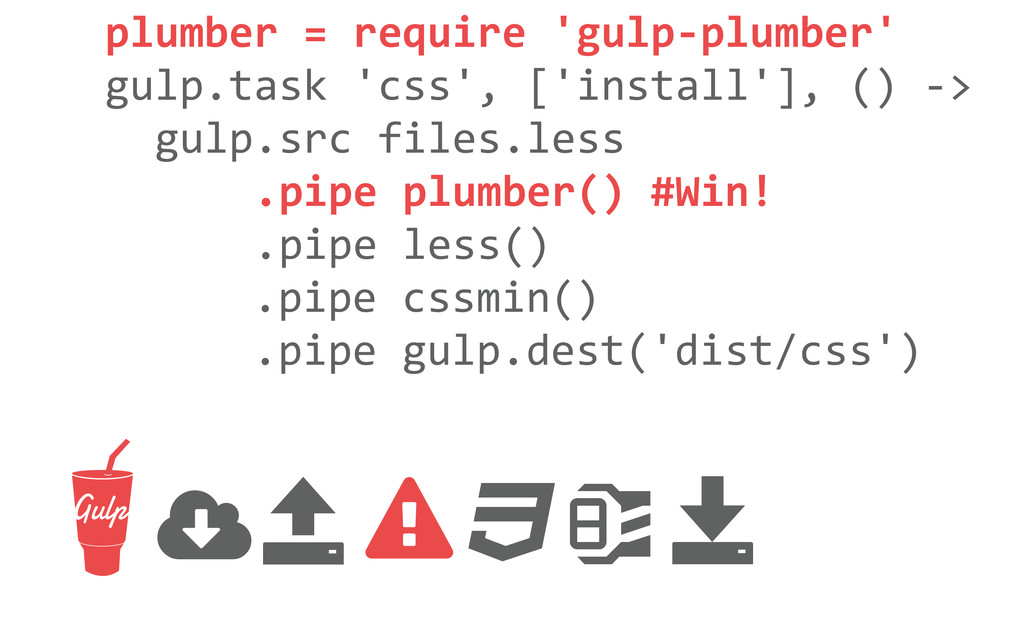 plumber = require 'gulp-‐plumber' gul...