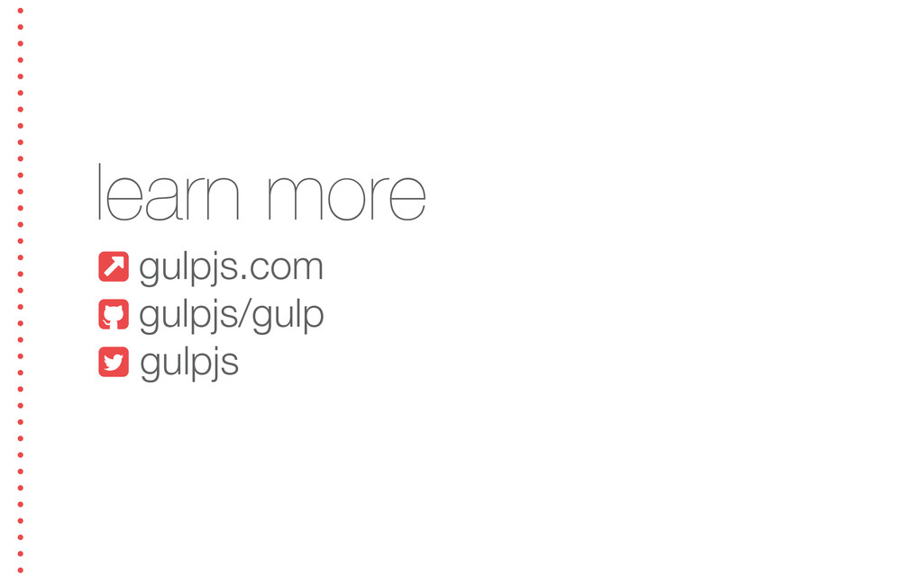 learn more  gulpjs.com  gulpjs/gulp  gulpjs
