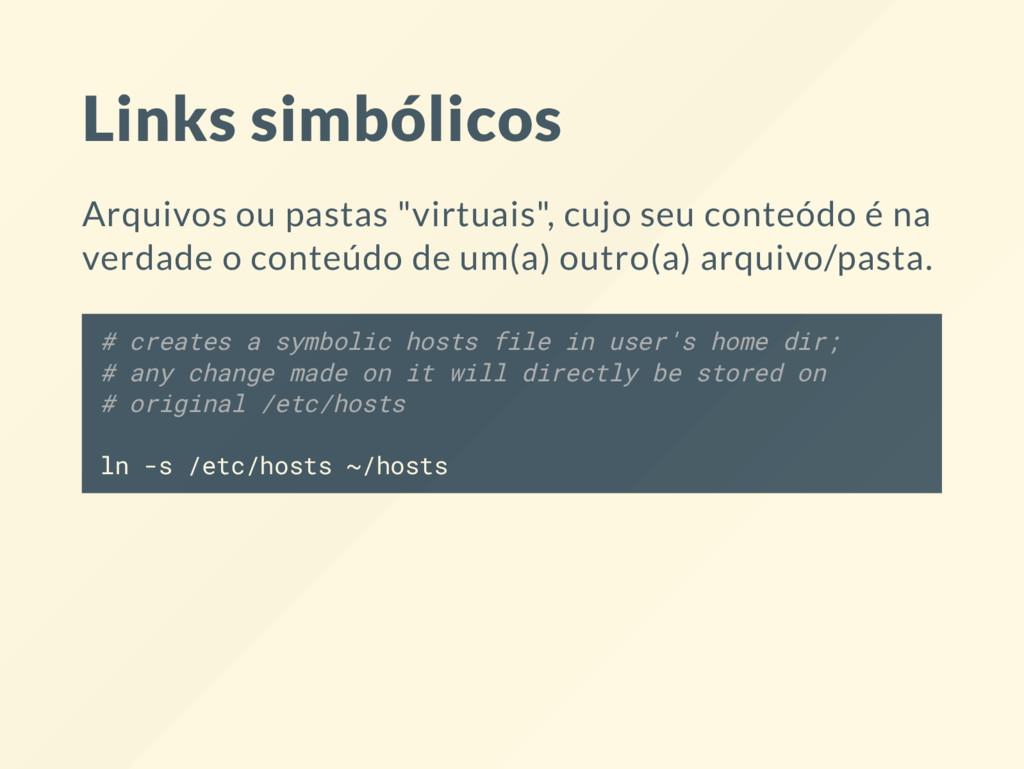 """Links simbólicos Arquivos ou pastas """"virtuais"""",..."""