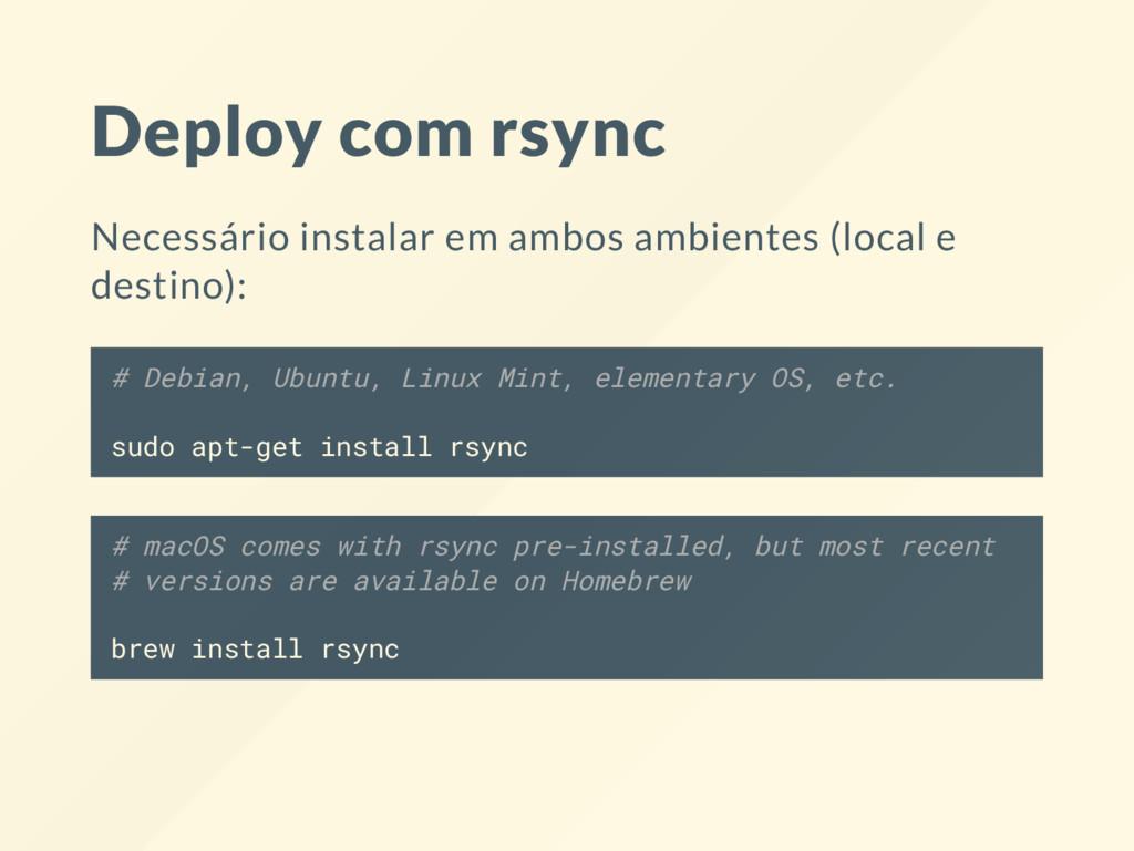 Deploy com rsync Necessário instalar em ambos a...