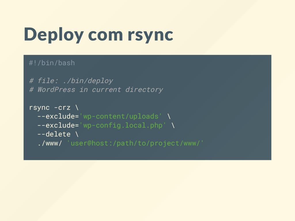 Deploy com rsync #!/bin/bash # file: ./bin/depl...