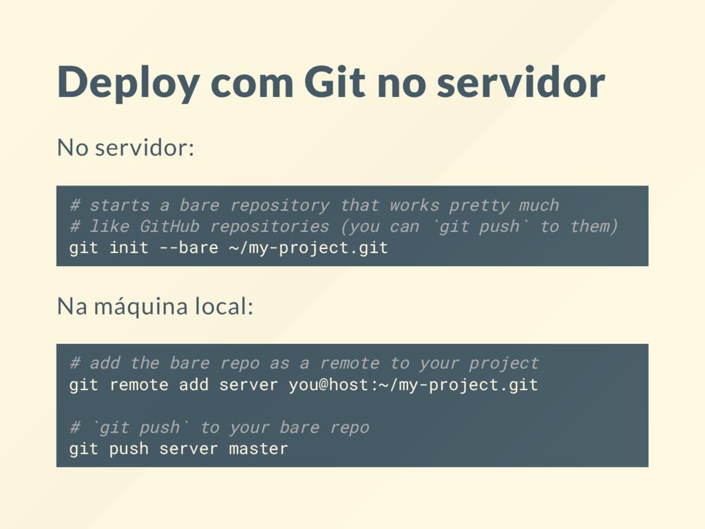 Deploy com Git no servidor No servidor: # start...