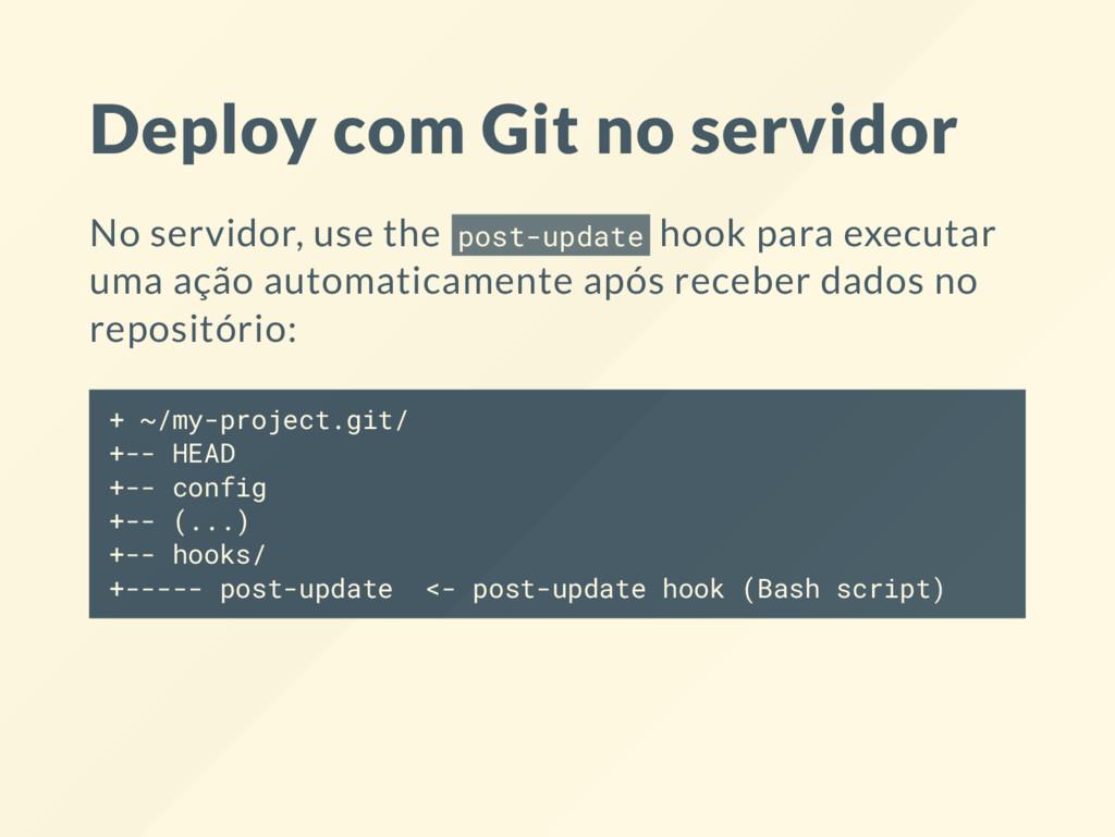 Deploy com Git no servidor No servidor, use the...