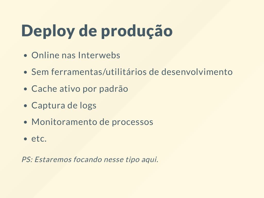 Deploy de produção Online nas Interwebs Sem fer...