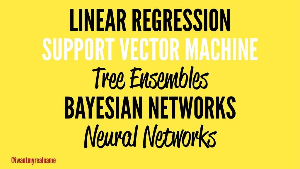 LINEAR REGRESSION SUPPORT VECTOR MACHINE Tree E...