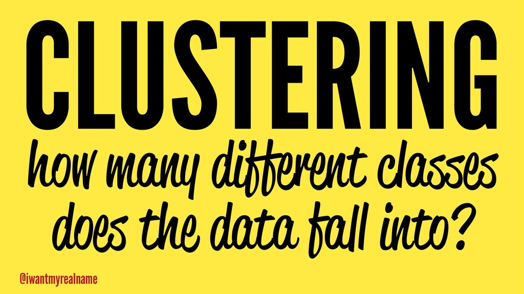 CLUSTERING how many different classes does the ...
