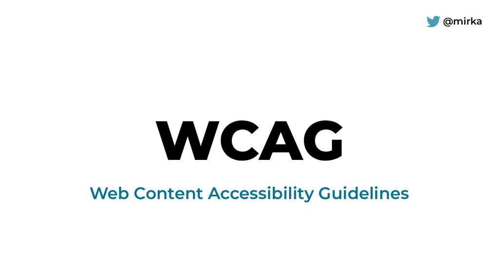 @mirka WCAG Web Content Accessibility Guidelines