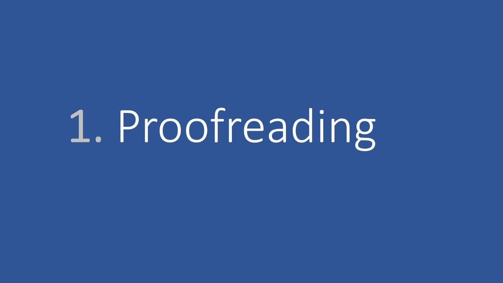 1. Proofreading