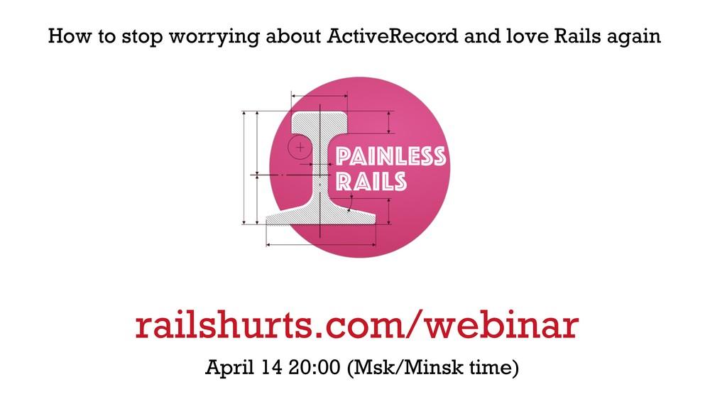 April 14 20:00 (Msk/Minsk time) railshurts.com/...