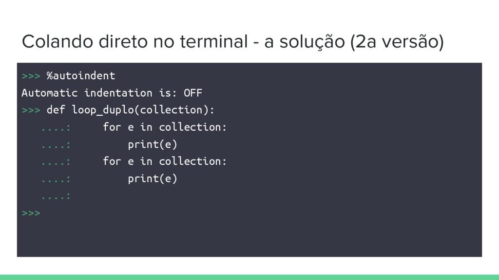 Colando direto no terminal - a solução (2a vers...