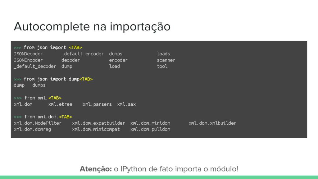 Autocomplete na importação >>> from json import...