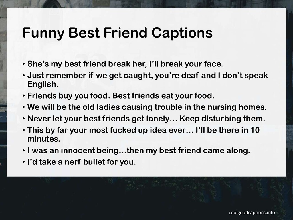 Funny Best Friend Captions • She's my best frie...