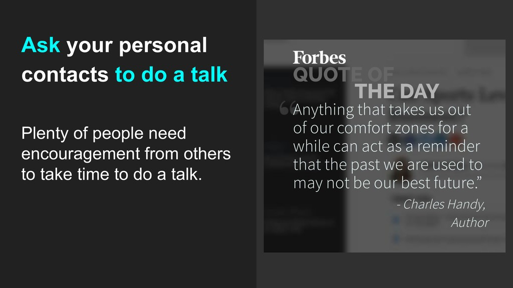 Ask your personal contacts to do a talk Plenty ...