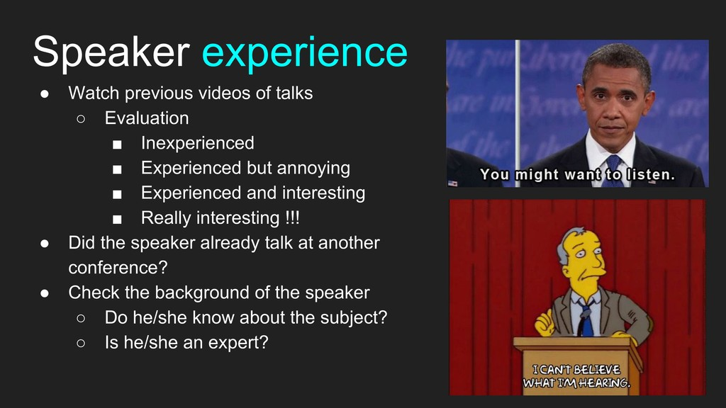● Watch previous videos of talks ○ Evaluation ■...