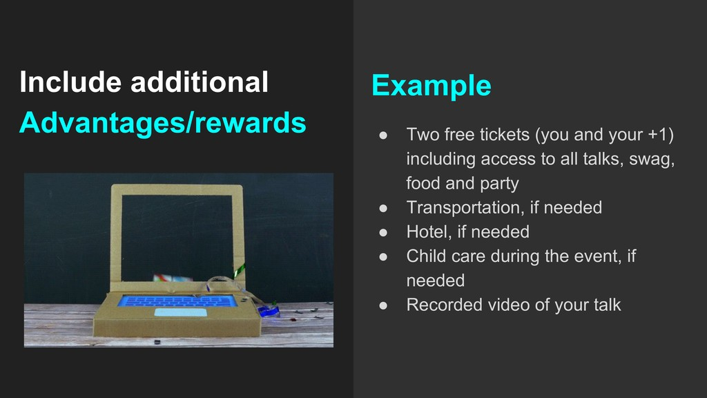 Include additional Advantages/rewards Example ●...