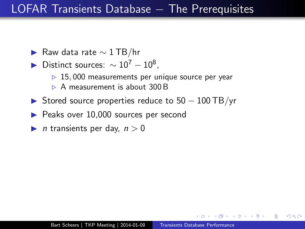 LOFAR Transients Database − The Prerequisites ◮...