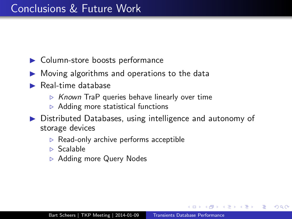 Conclusions & Future Work ◮ Column-store boosts...