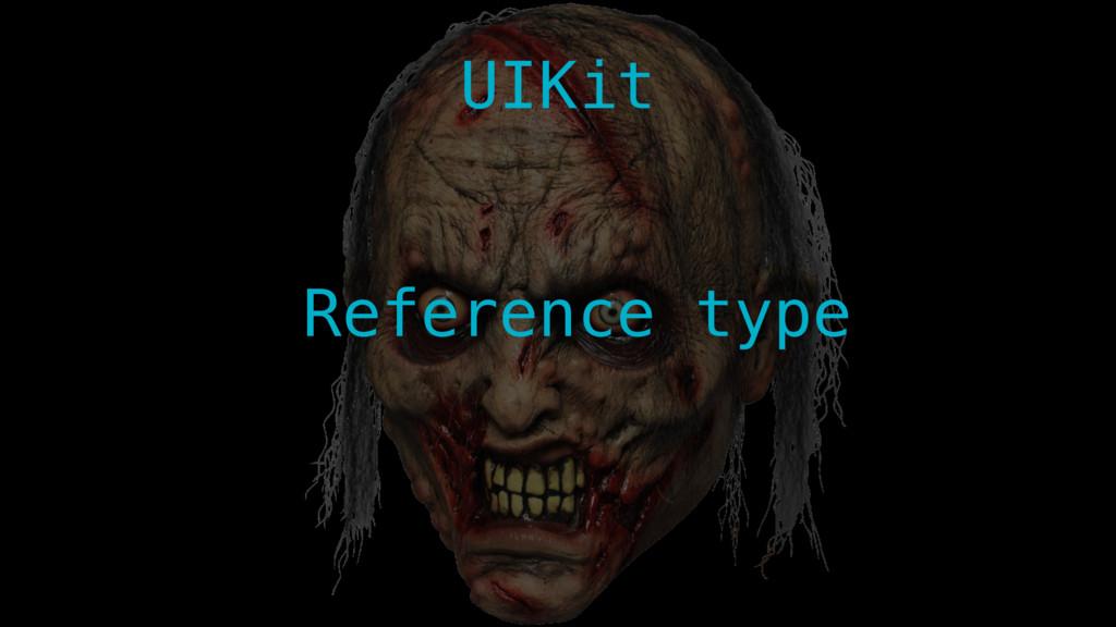 UIKit Reference type