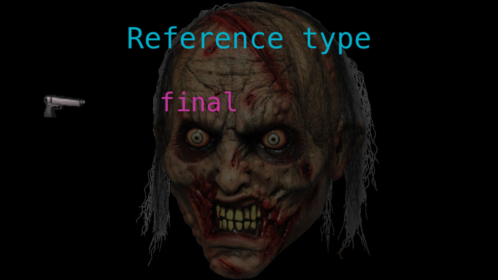 final Reference type
