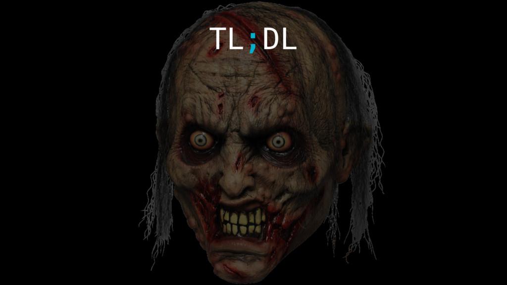 TL;DL