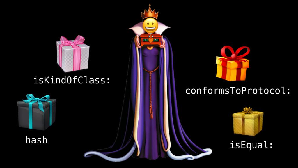 isEqual: conformsToProtocol: hash isKindOfClas...