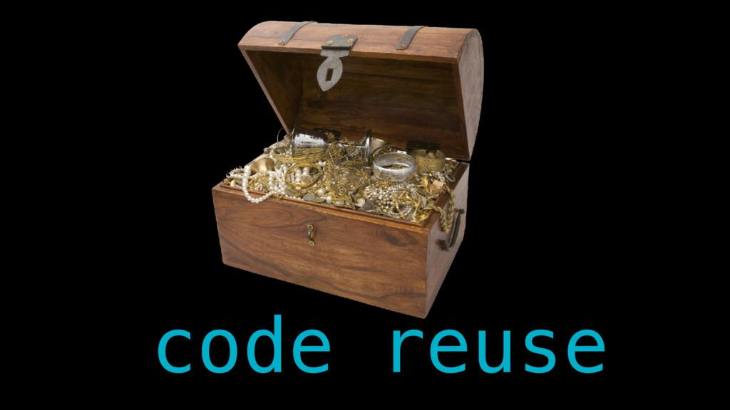 code reuse