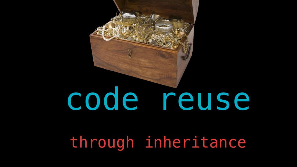 code reuse through inheritance