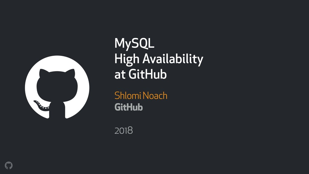 MySQL  High Availability  at GitHub Shlomi No...