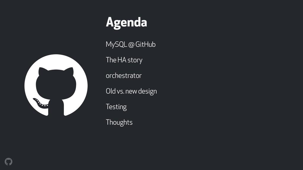 Agenda MySQL @ GitHub The HA story orchestrator...