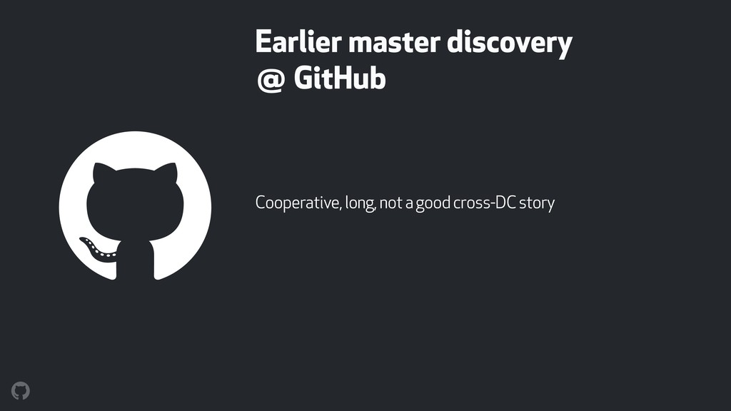 Earlier master discovery  @ GitHub Cooperative...