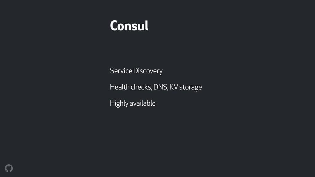 Consul Service Discovery Health checks, DNS, KV...