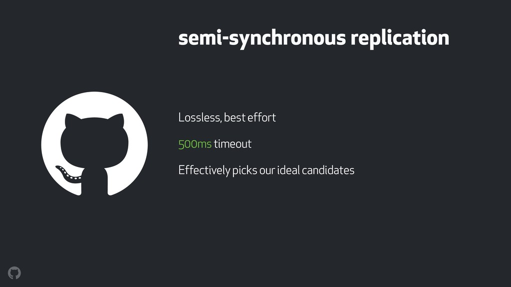 semi-synchronous replication Lossless, best eff...