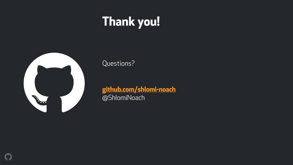Questions? github.com/shlomi-noach @ShlomiNoach...