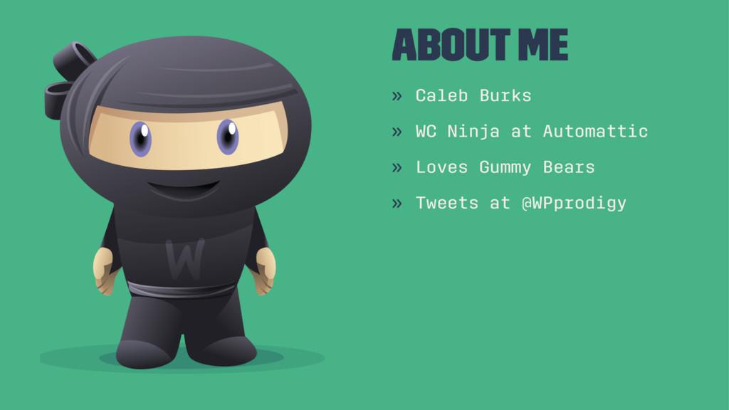 About Me » Caleb Burks » WC Ninja at Automattic...