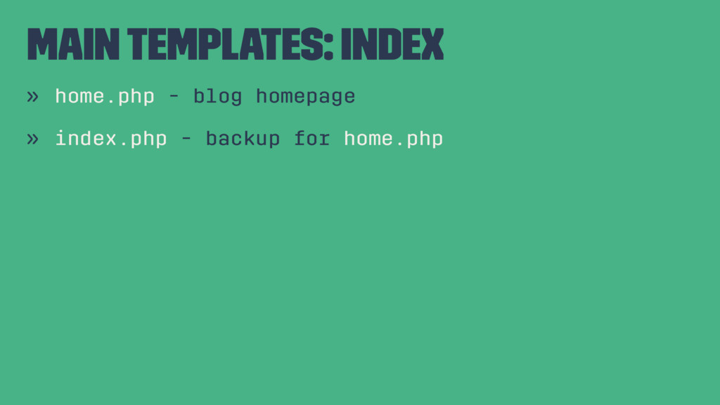 Main Templates: Index » home.php - blog homepag...