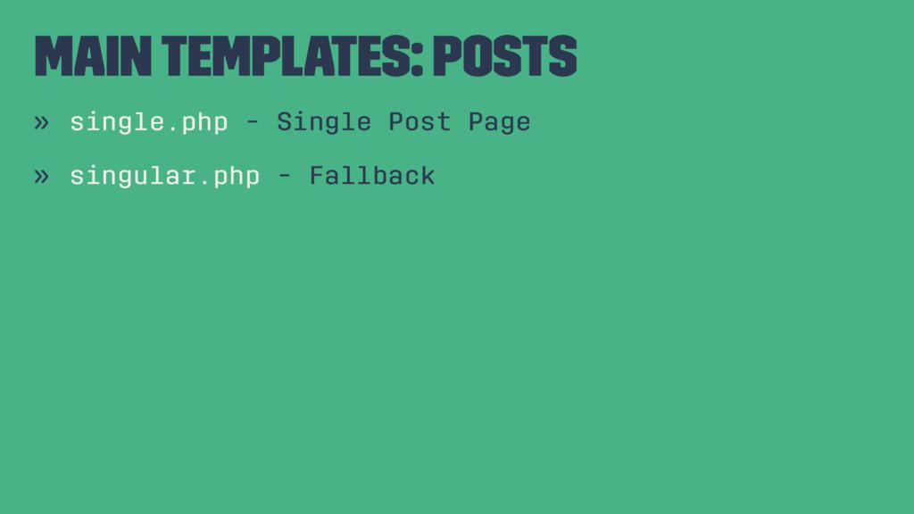 Main Templates: Posts » single.php - Single Pos...