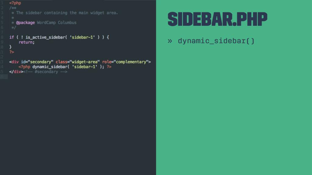 Sidebar.php » dynamic_sidebar()