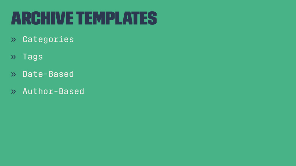 Archive Templates » Categories » Tags » Date-Ba...