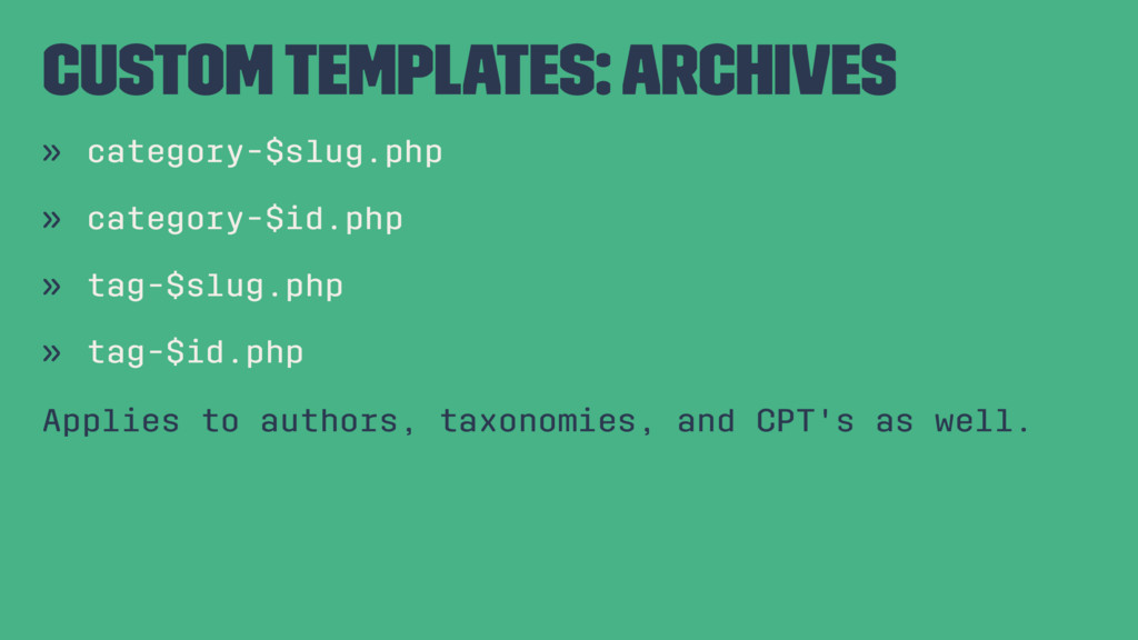 Custom Templates: Archives » category-$slug.php...