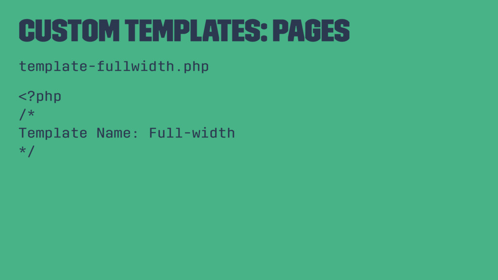 Custom Templates: Pages template-fullwidth.php ...