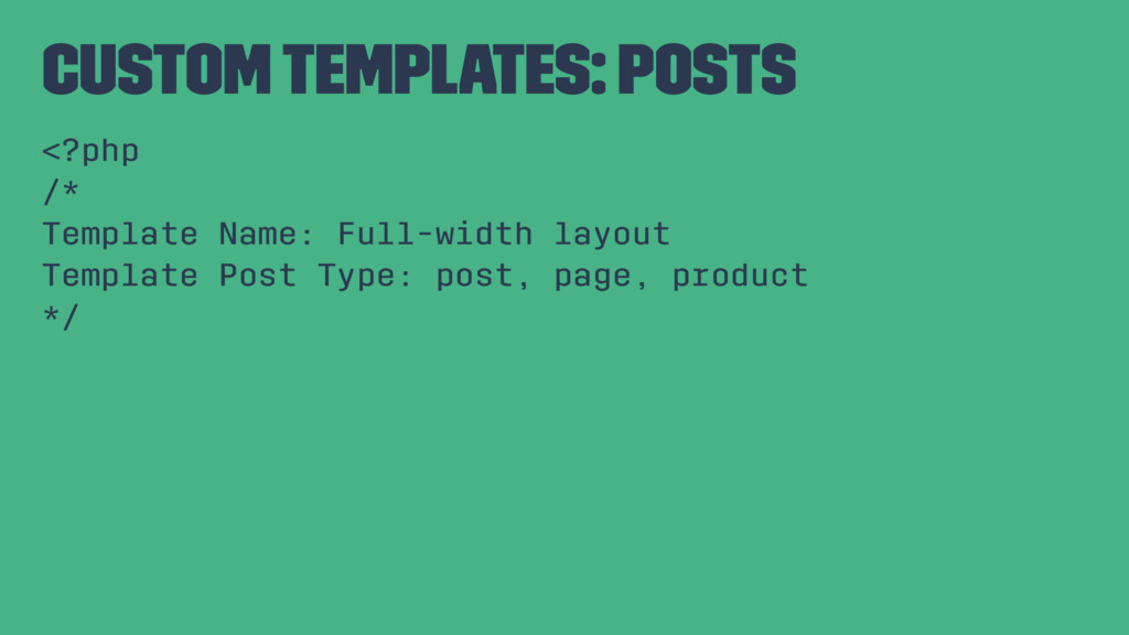 Custom Templates: Posts <?php /* Template Name:...