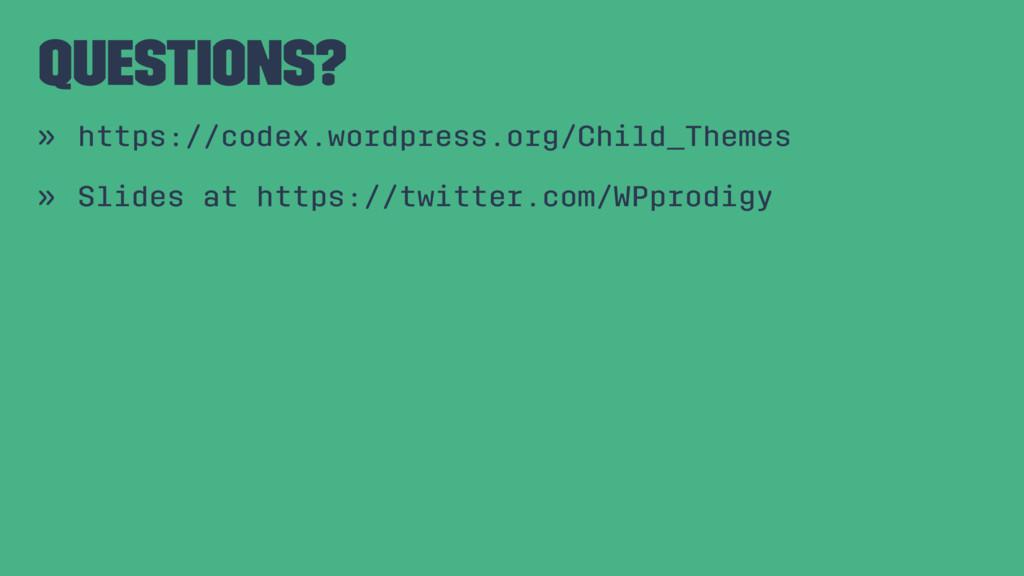 Questions? » https://codex.wordpress.org/Child_...