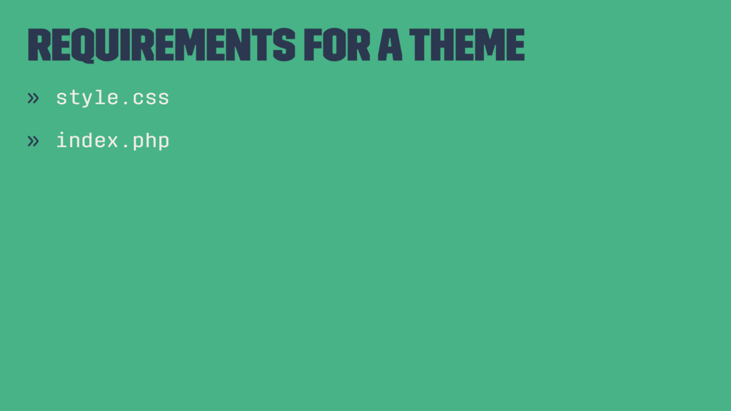 Requirements for a theme » style.css » index.php