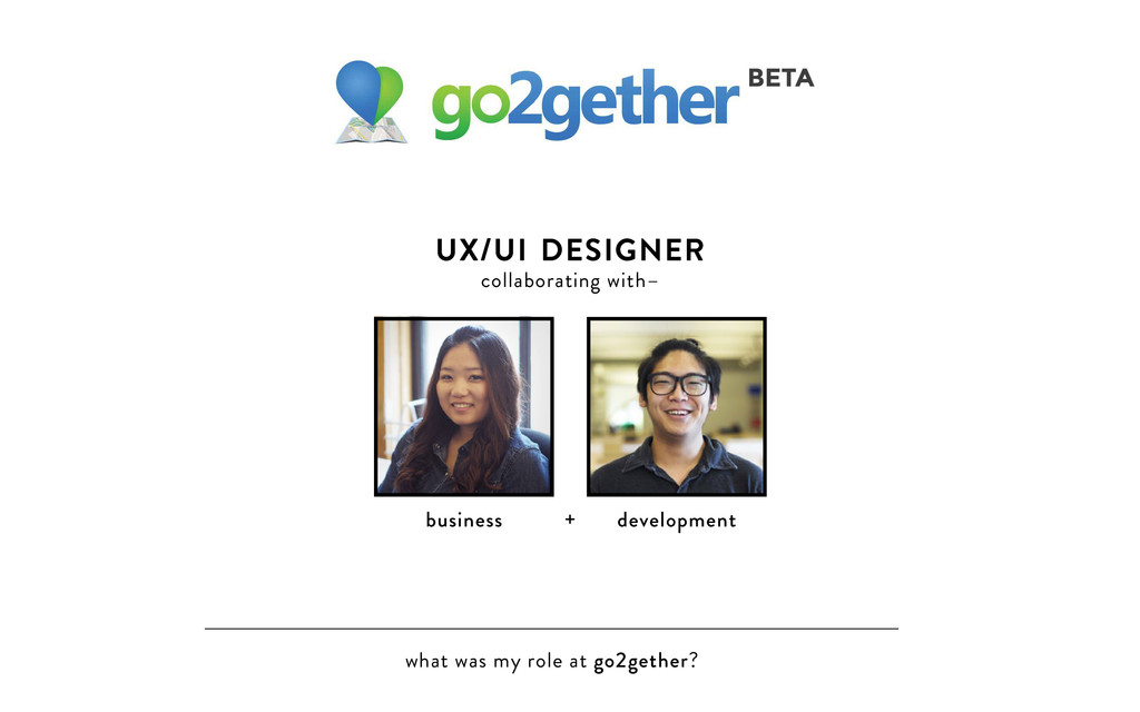 what was my role at go2gether? UX/UI DESIGNER c...