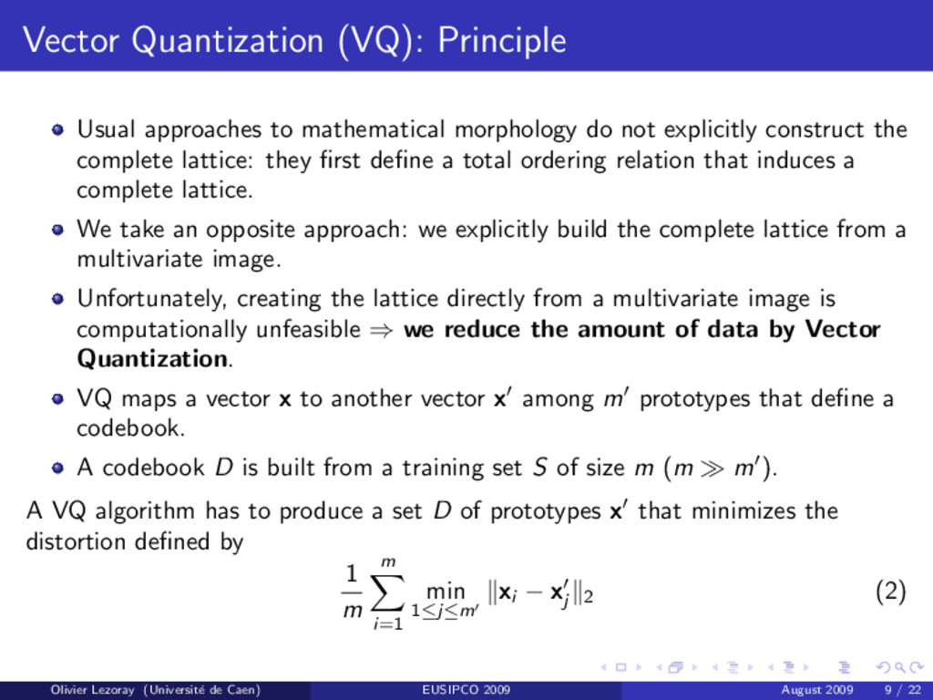 Vector Quantization (VQ): Principle Usual appro...